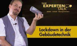 SHK-Expertentalk Lockdown in der Gebäudetechnik